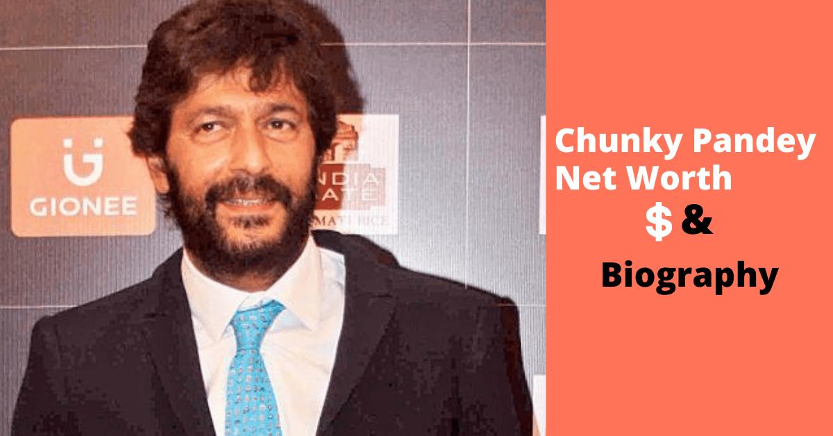 Chunky Pandey Net Worth