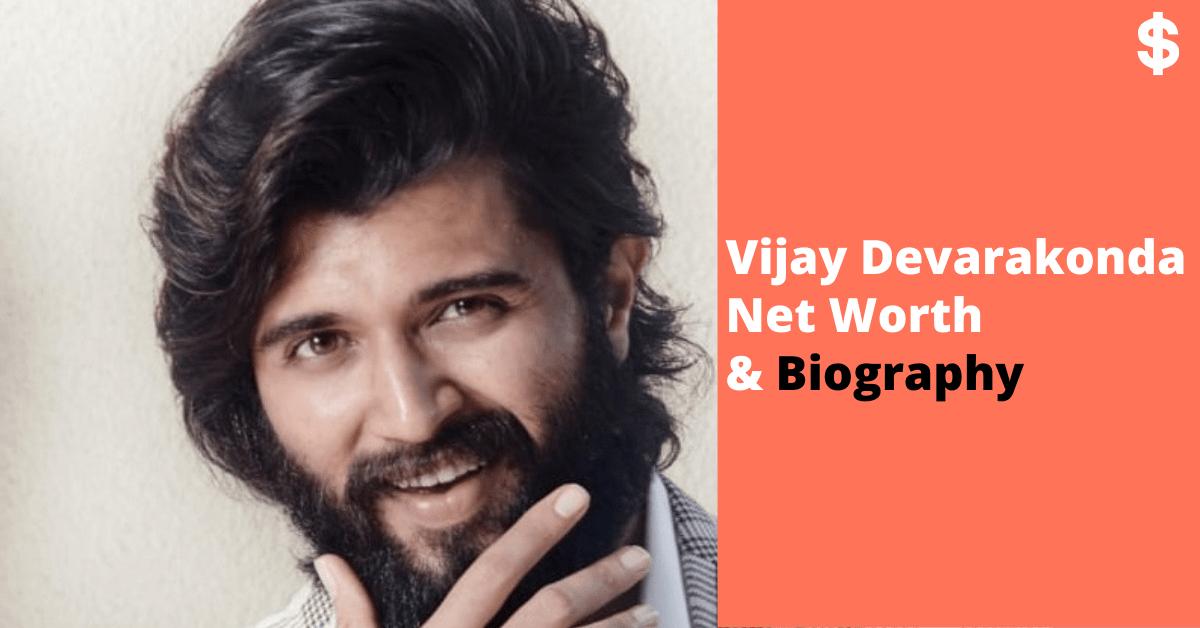 Vijay Devarakonda Net Worth | Salary, Income | Biography