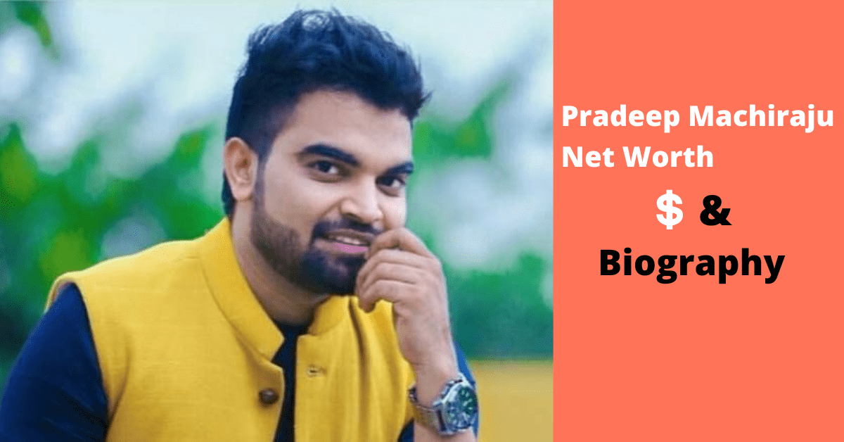 Pradeep Machiraju Net Worth, Salary, Income | Biography