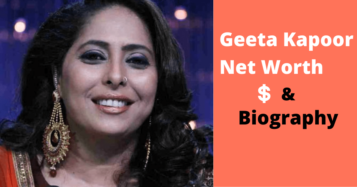 (Geeta Maa) Geeta Kapoor Net Worth, Salary, Income | Biography