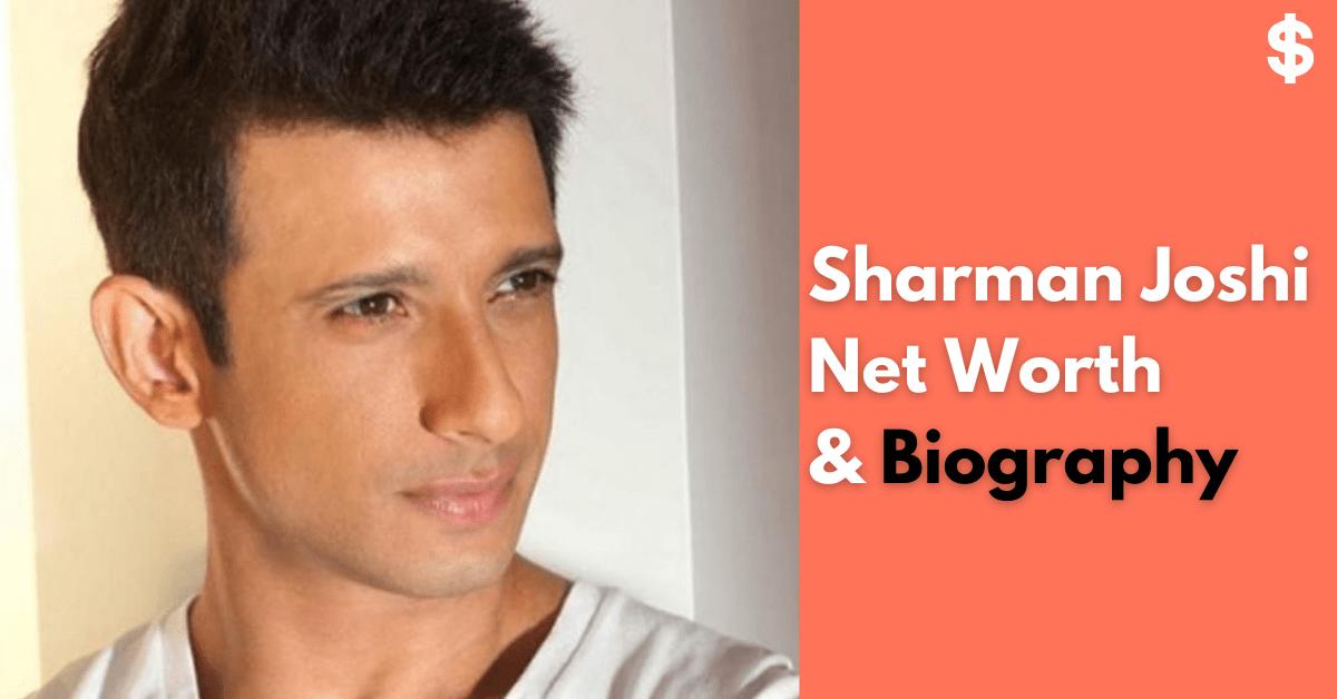Sharman Joshi Net Worth | Income, Salary, Property | Biography