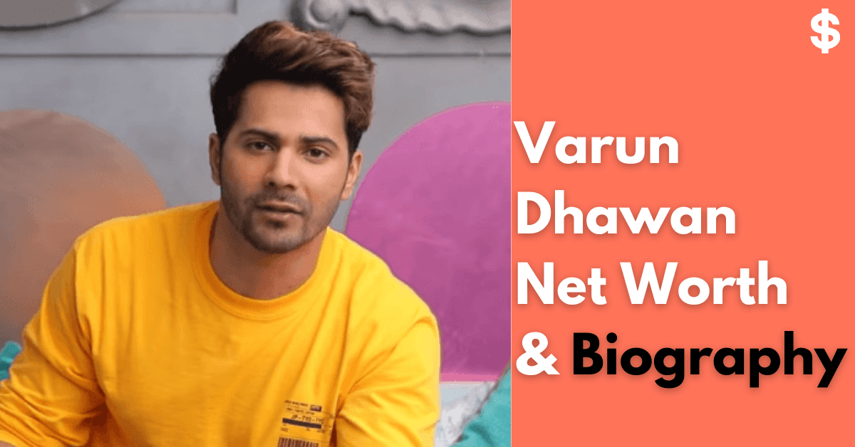 Varun Dhawan Net Worth | Income, Salary, Property | Biography