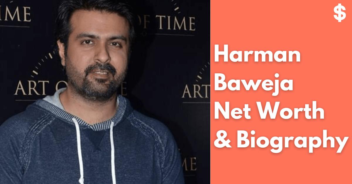 Harman Baweja Net Worth | Income, Salary, Property | Biography