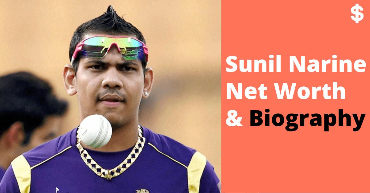 Sunil Narine (Cricketer) Net Worth | Income, Salary | Biography