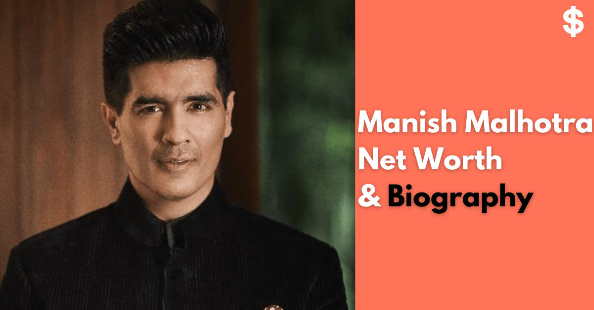 Manish Malhotra Net Worth | Income, Salary, Property | Biography