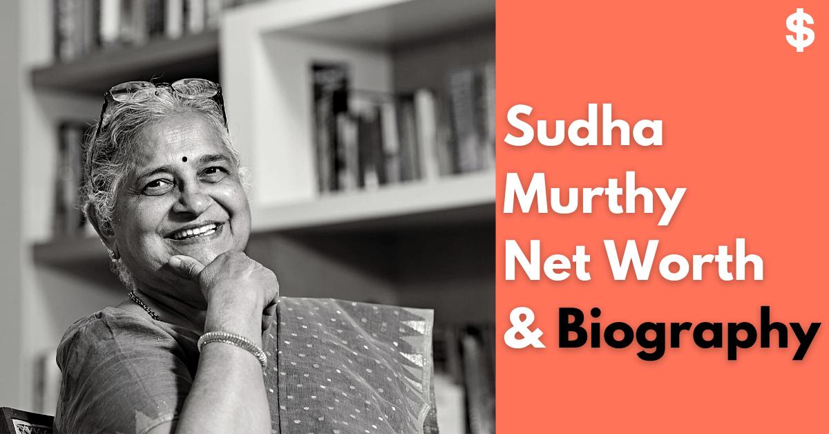 Sudha Murthy Net Worth | Income, Property | Biography