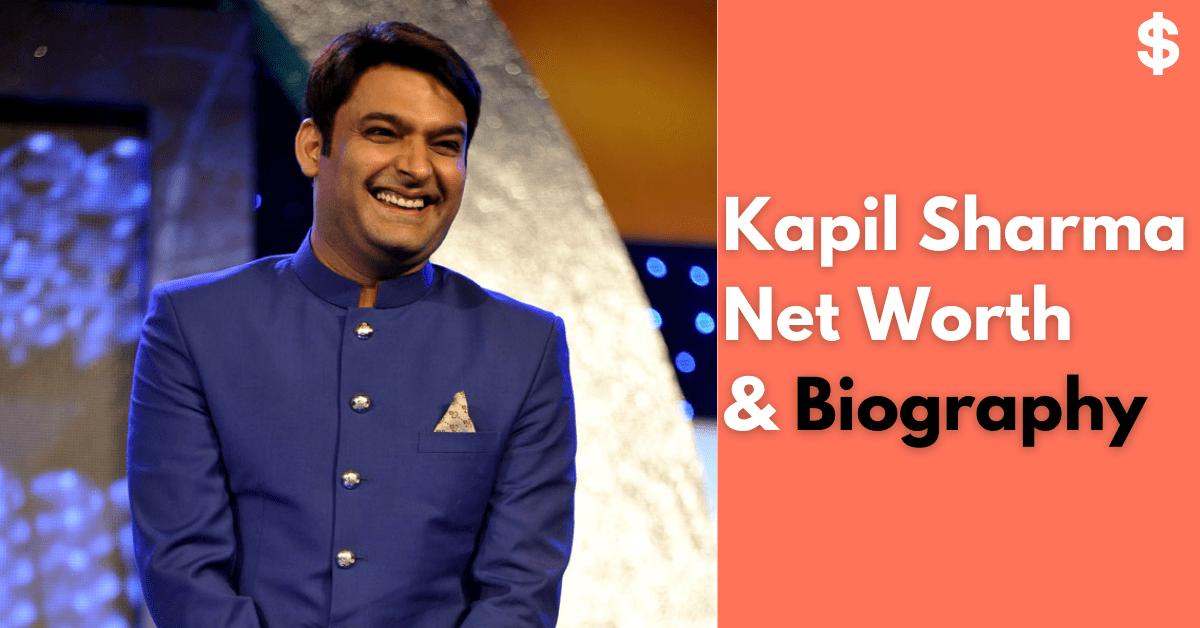 Kapil Sharma Net Worth | Income, Salary, Property | Biography