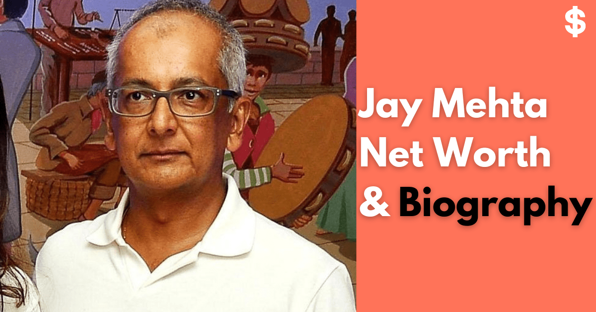 Jay Mehta Net Worth | Income, Salary, Property | Biography