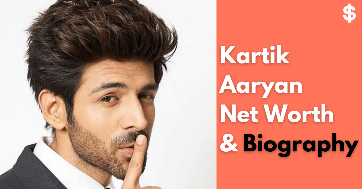 Kartik Aryaan Net Worth | Income, Salary, Property | Biography