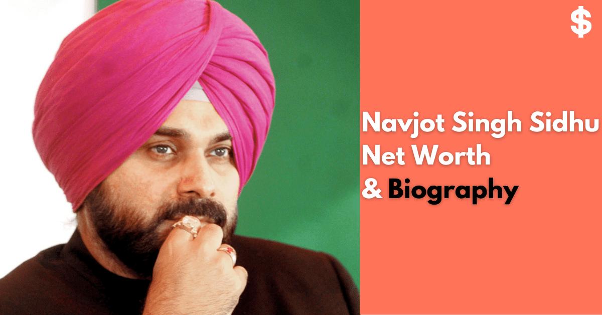 Navjot Singh Sidhu Net Worth | Salary, Income | Biography