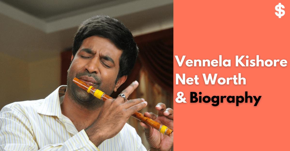 Vennela Kishore Net Worth