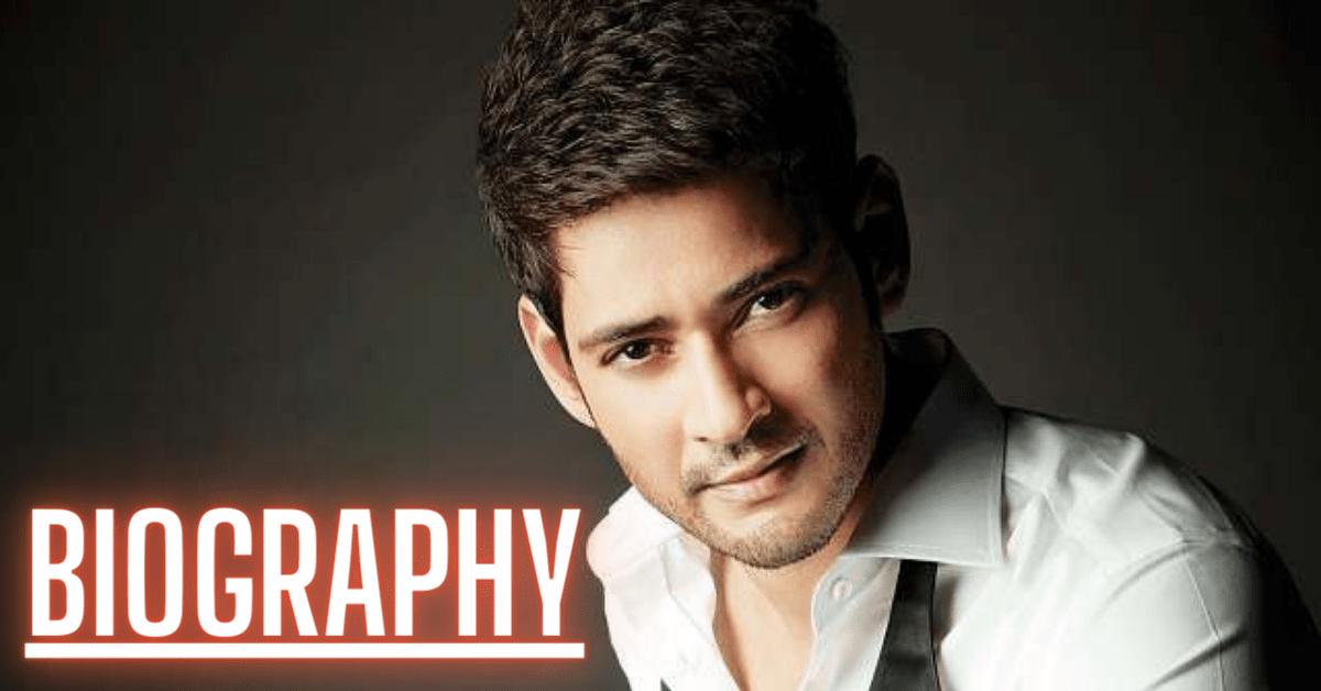 Mahesh Babu Biography