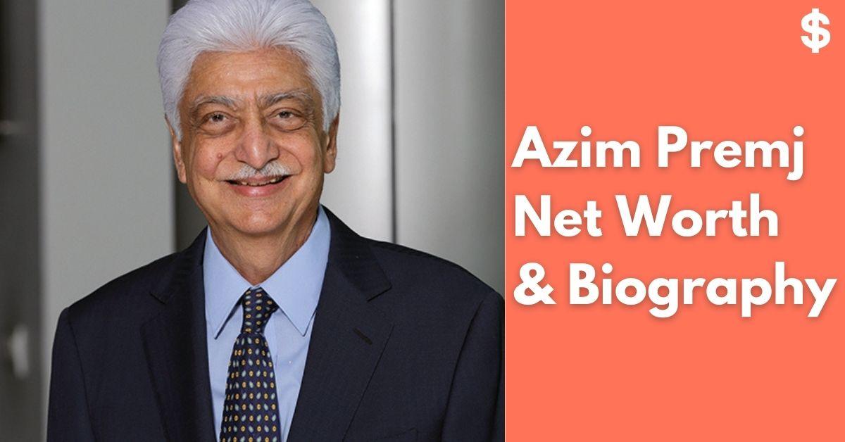 Azim Premji Net Worth | Income, Salary, Property | Biography