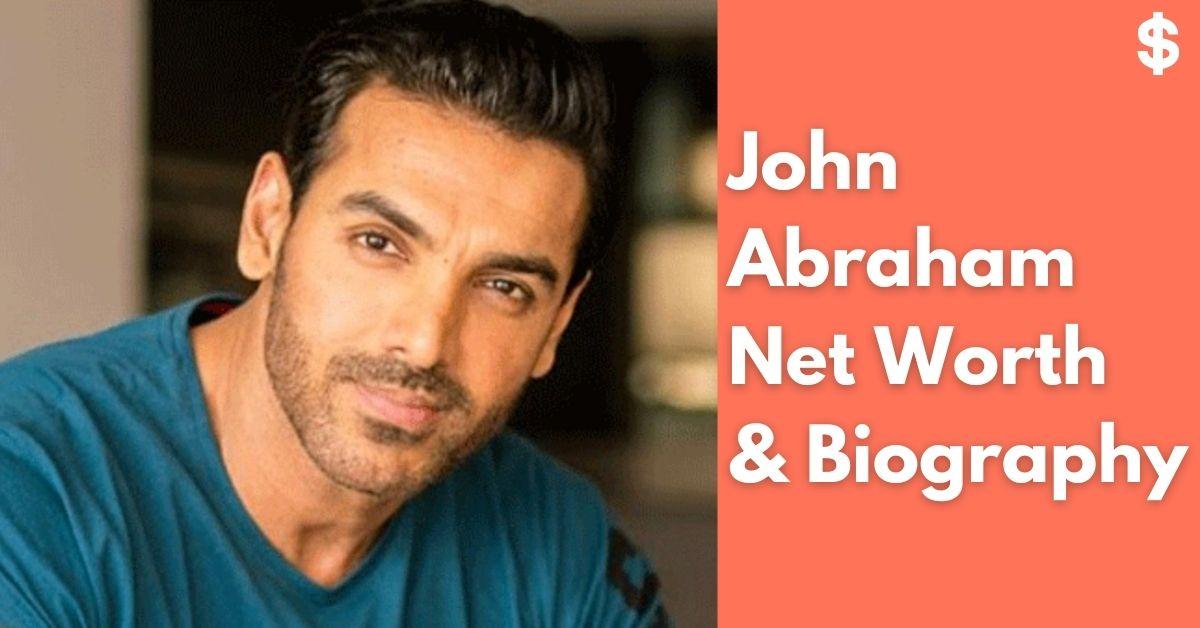 John Abraham Net Worth | Income, Salary, Property | Biography