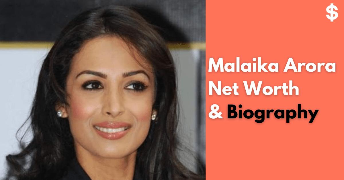 Malaika Arora Net Worth | Income, Salary, Property | Biography