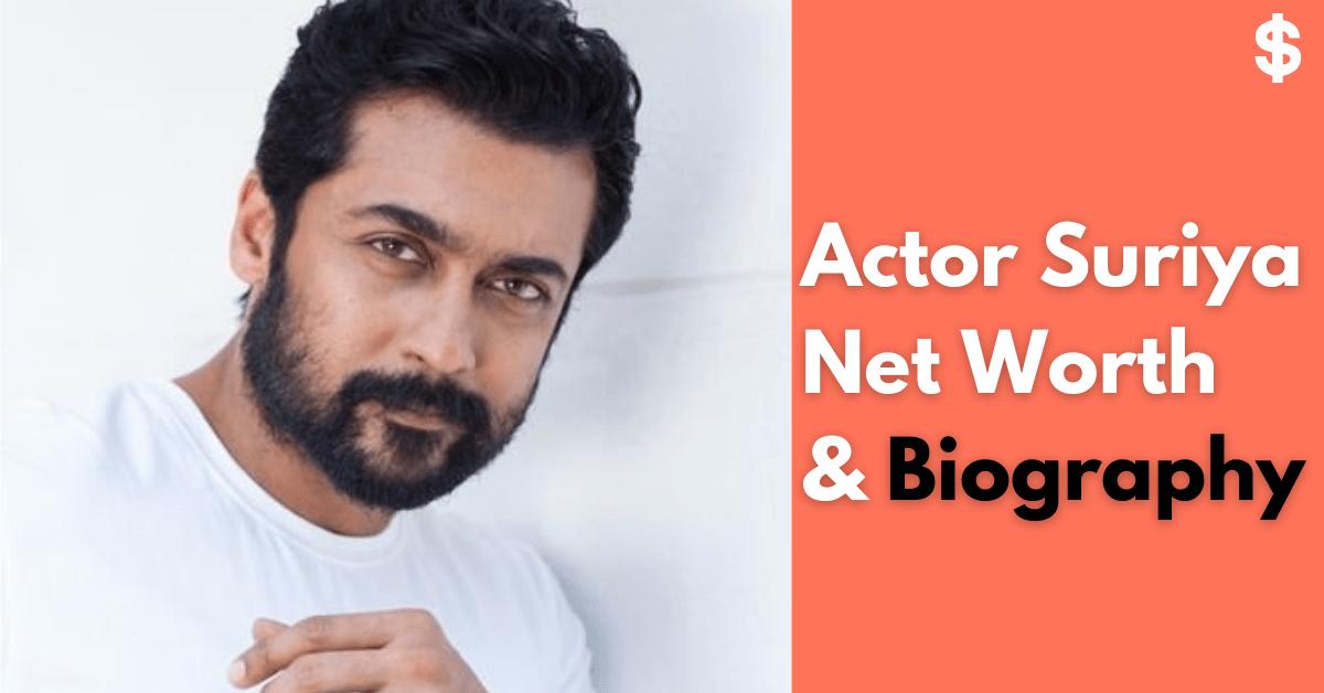 Actor Suriya Net Worth | Income, Salary, Property | Biography