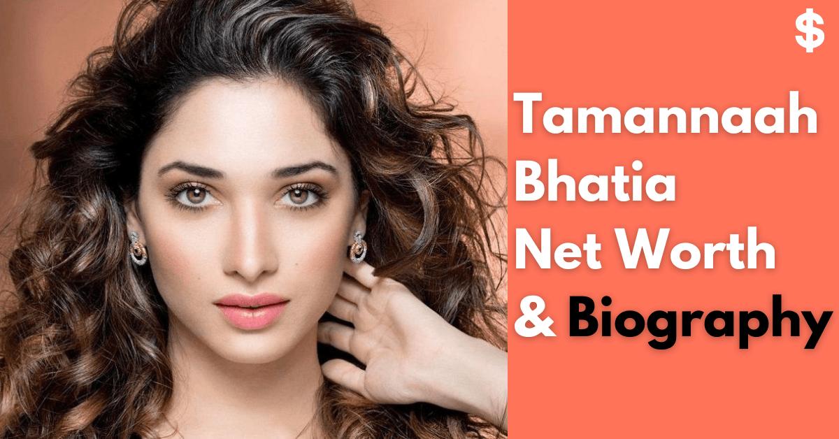 Tamannaah Bhatia Net Worth | Age, Height, Husband | Biography