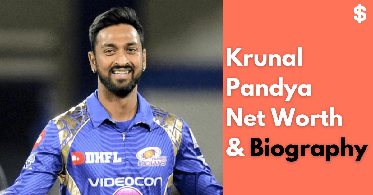 Krunal Pandya Net Worth | Income, Salary, Property | Biography