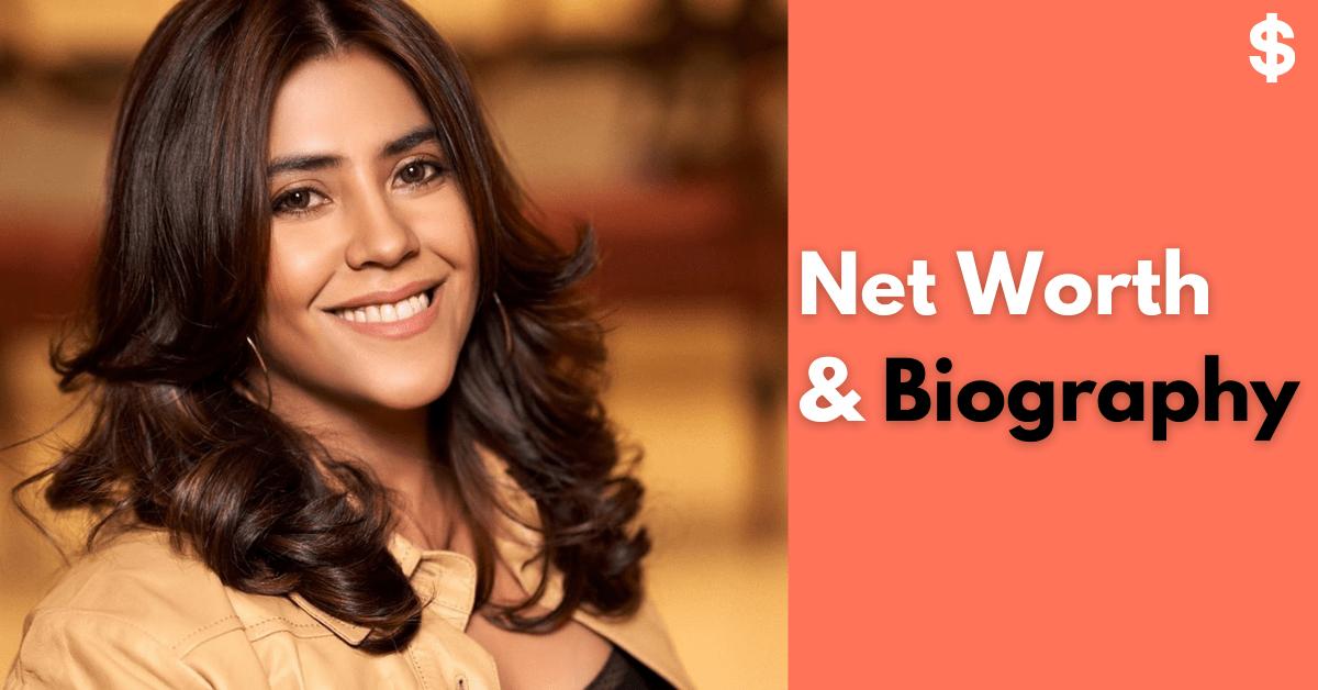 Ekta Kapoor Net Worth Income, Salary, Property Biography
