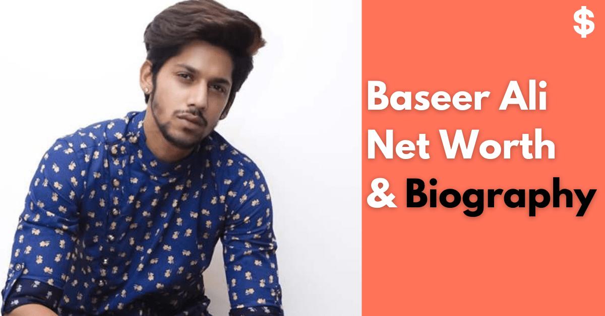 Baseer Ali Net Worth | Income, Salary, Property | Biography