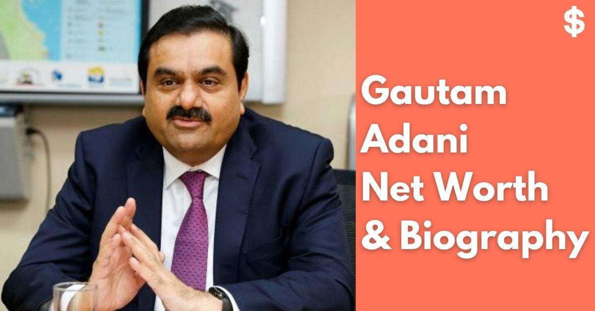 Gautam Adani Net Worth | Income, Salary, Property | Biography