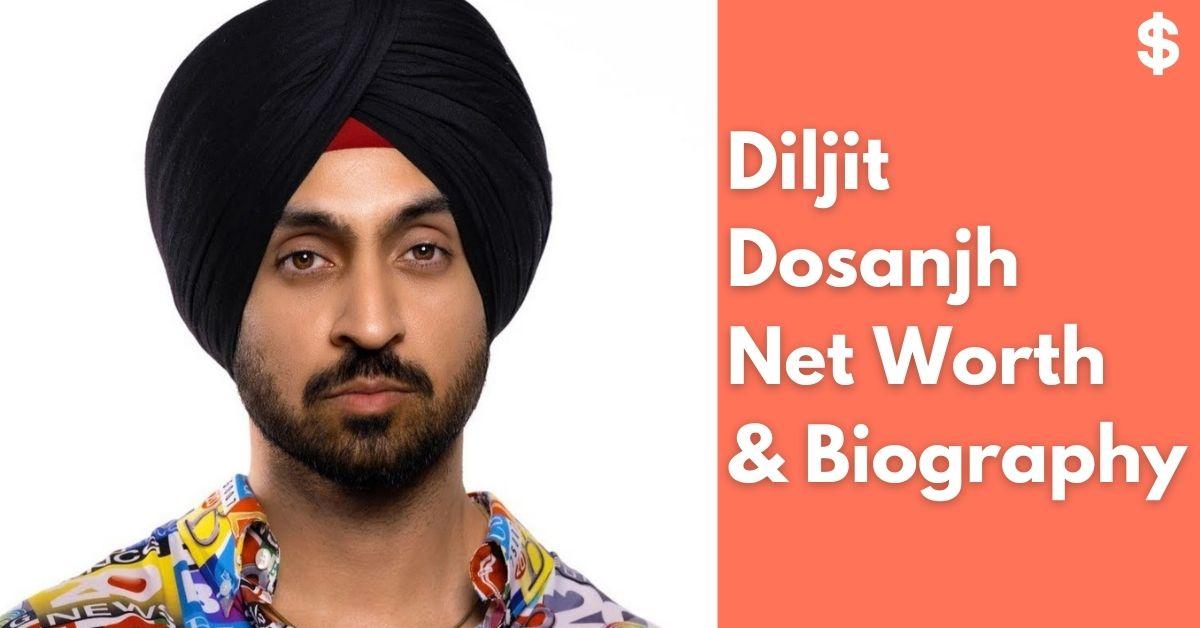 Diljit Dosanjh Net Worth | Income, Salary, Property | Biography