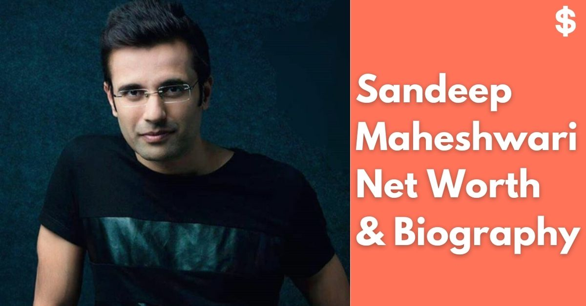 Sandeep Maheshwari Net Worth | Income, Salary, Property | Biography