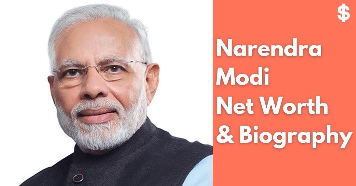 Narendra Modi Net Worth | Income, Salary, Property | Biography