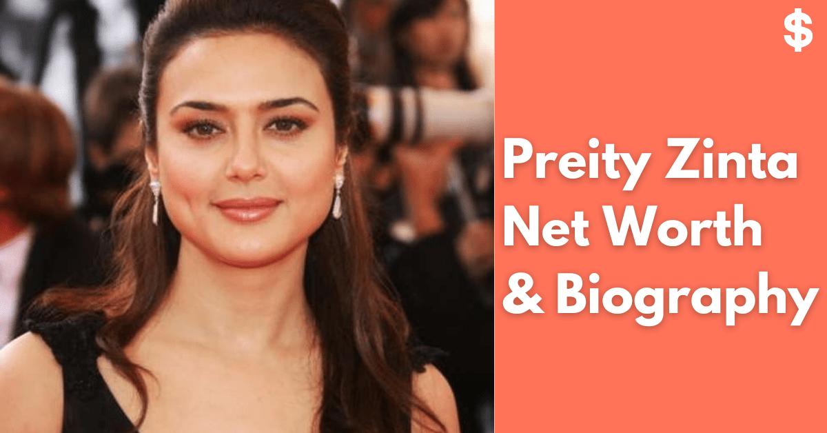 Preity Zinta Net Worth | Income, Salary, Property | Biography