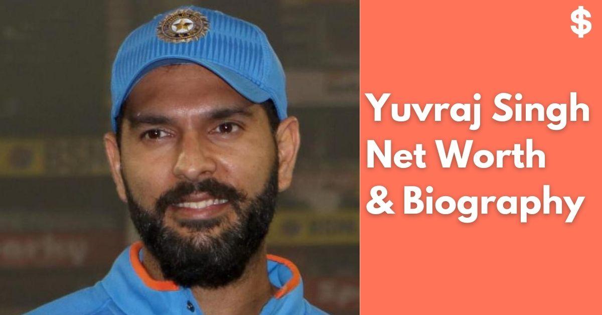 Yuvraj Singh Net Worth | Income, Salary, Property | Biography