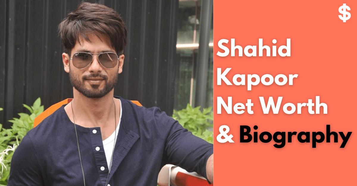 Shahid Kapoor Net Worth | Income, Salary, Property | Biography
