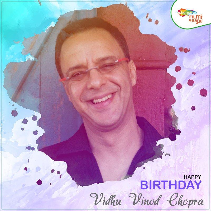 Happy Birthday Vidhu Vinod Chopra