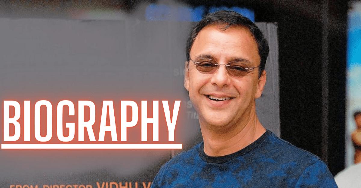 Vidhu Vinod Chopra Biography