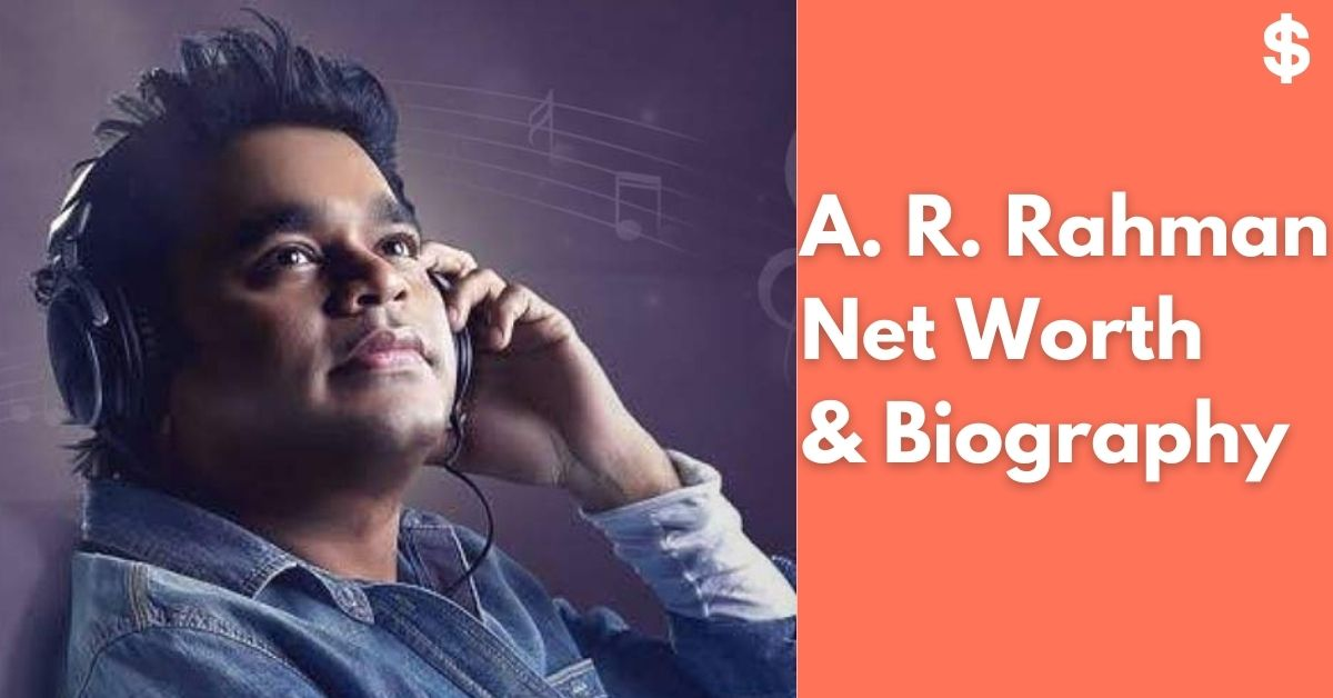 A. R. Rahman Net Worth | Income, Salary, Property | Biography