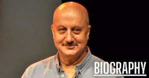 Anupam Kher Biography
