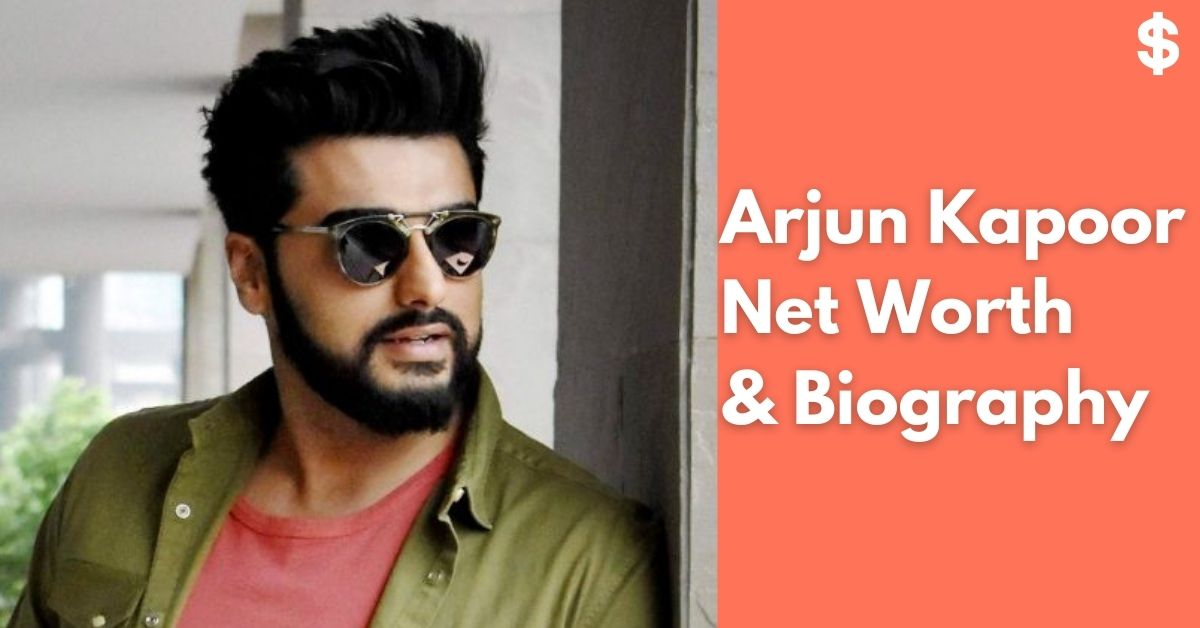 Arjun Kapoor Net Worth | Income, Salary, Property | Biography