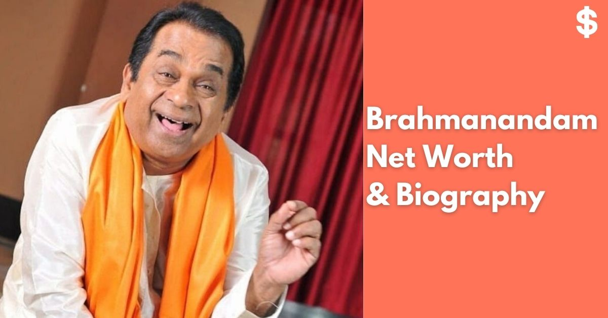 Brahmanandam Net Worth | Income, Salary, Property | Biography
