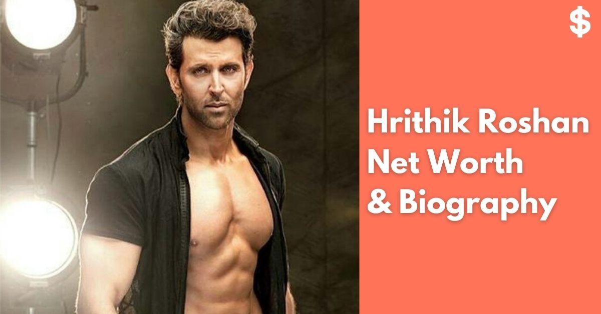 Hrithik Roshan Net Worth | Income, Salary, Property | Biography