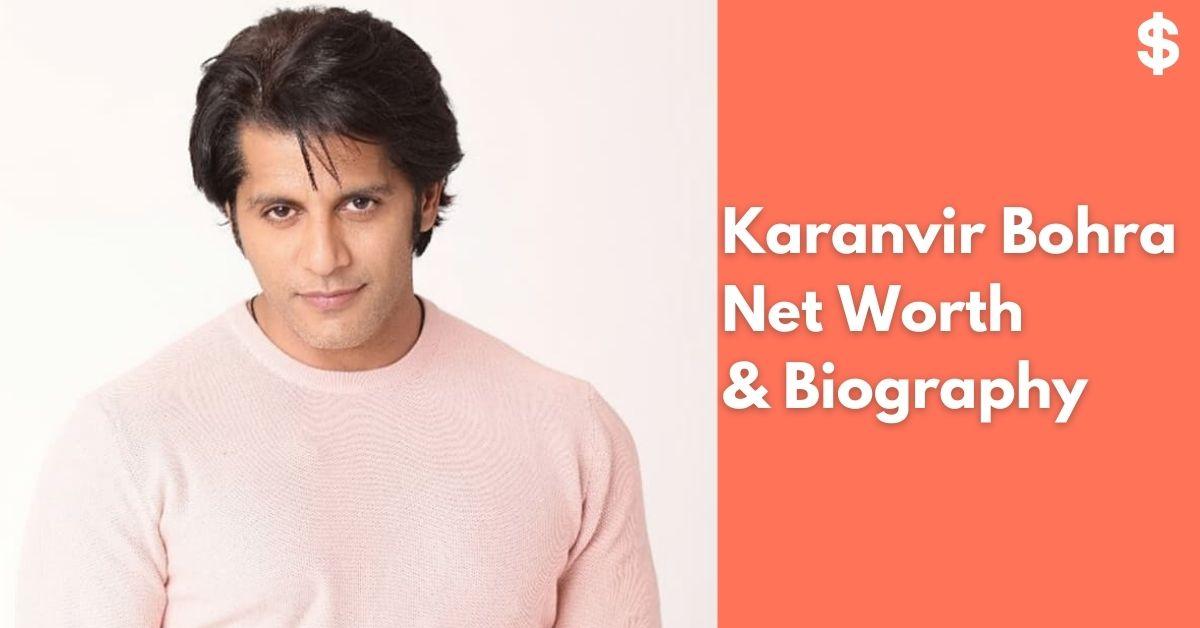 Karanvir Bohra Net Worth | Income, Salary, Property | Biography