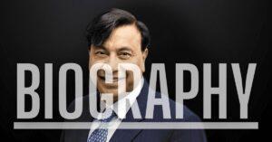 Lakshmi Mittal's Biography