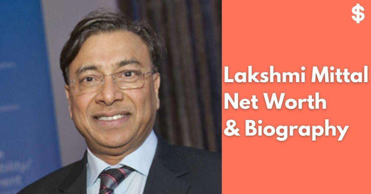Lakshmi Mittal Net Worth | Income, Salary, Property | Biography
