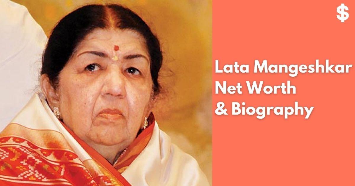 Lata Mangeshkar Age, Height, Weight, Husband, Net Worth | Biography