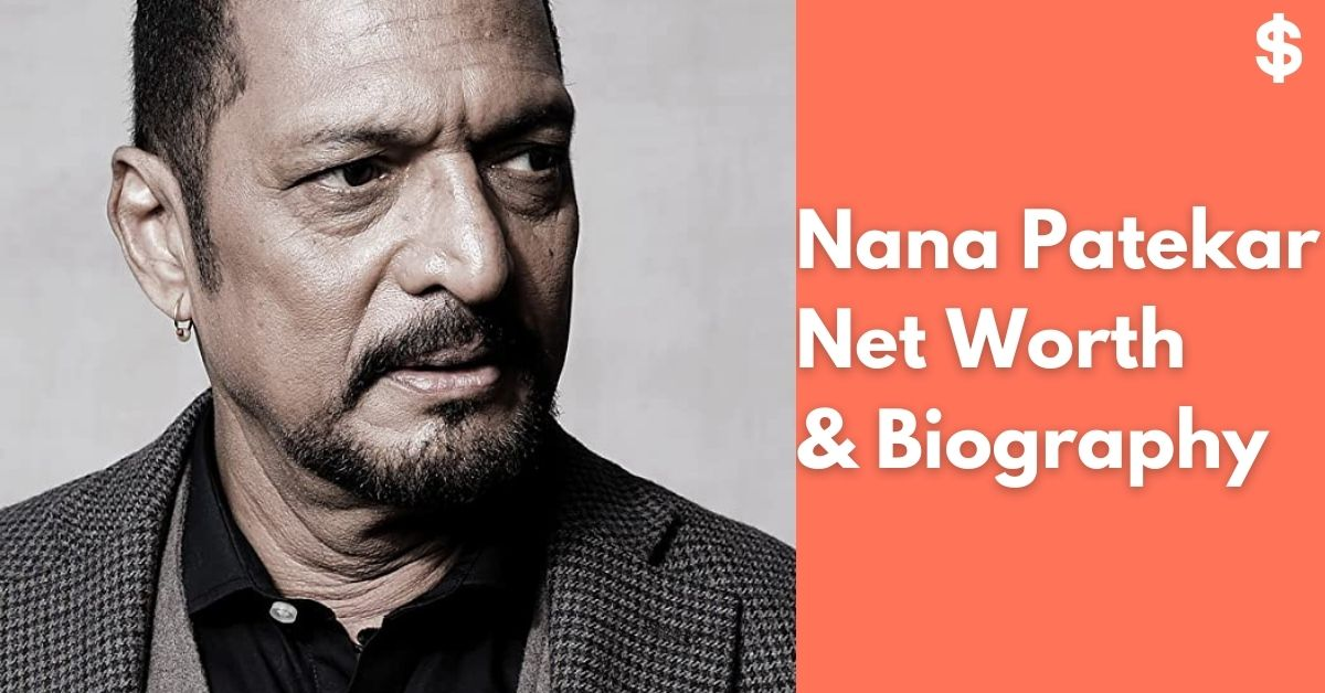 Nana Patekar Net Worth | Income, Salary, Property | Biography