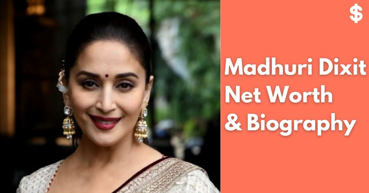 Madhuri Dixit Net Worth | Income, Salary, Property | Biography