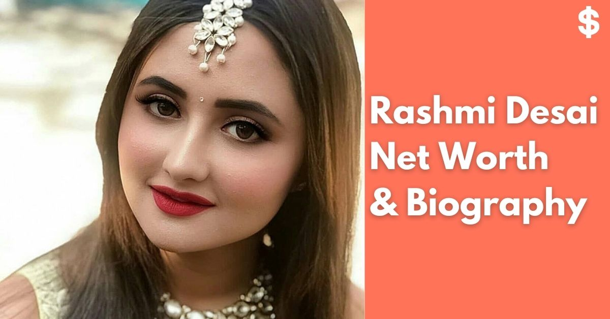 Rashmi Desai Net Worth | Income, Salary, Property | Biography