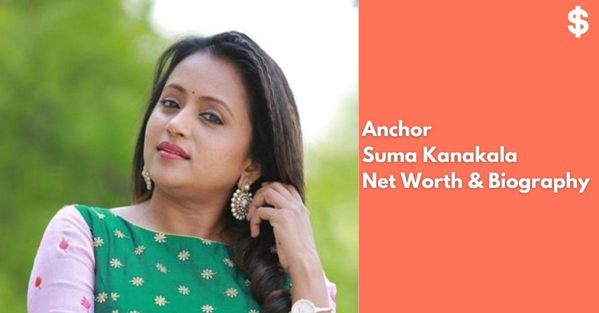 Anchor Suma Kanakala Age, Height, Weight, Salary, Net Worth