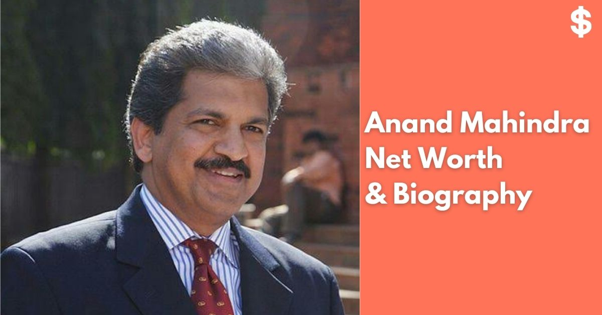 Anand Mahindra Net Worth | Income, Salary, Property | Biography