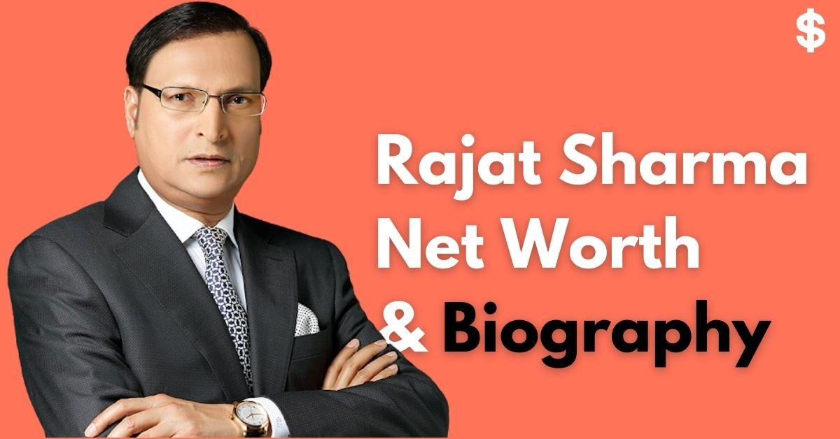 Rajat Sharma Net Worth | Income, Salary, Property | Biography