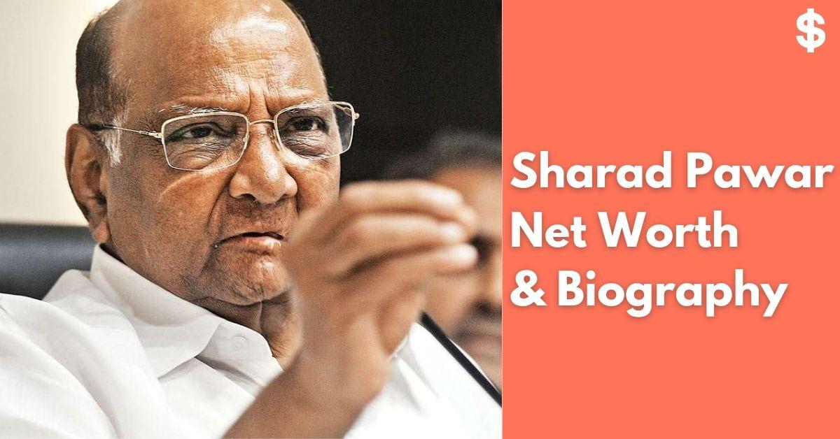Sharad Pawar Net Worth | Income, Salary, Property | Biography