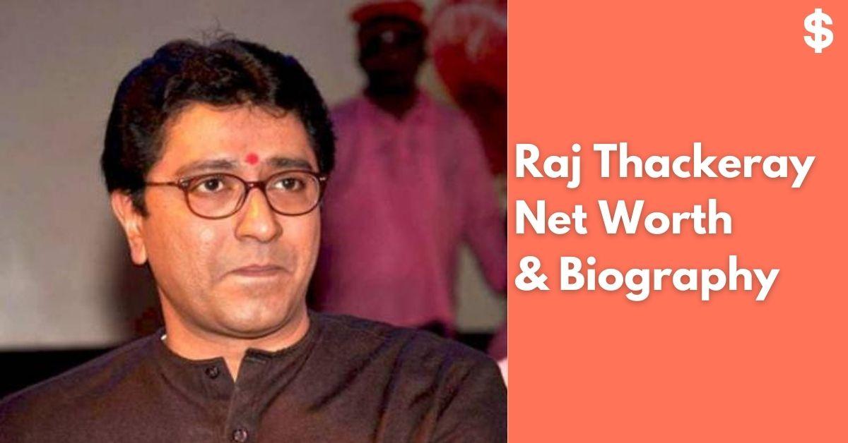 Raj Thackeray Net Worth | Income, Salary, Property | Biography